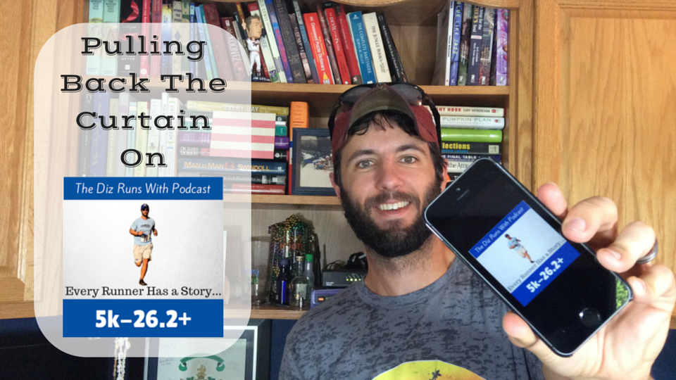 Behind the Scenes of the Diz Runs With Podcast